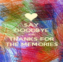 SAY GOODBYE AND THANKS FOR THE MEMORIES - Personalised Poster A1 size