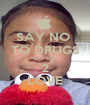SAY NO  TO DRUGS SAY YES  2 LOVE - Personalised Poster A1 size