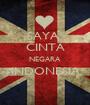 SAYA  CINTA NEGARA  INDONESIA  - Personalised Poster A1 size