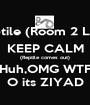 Scary Reptile (Room 2 Lights Off)) KEEP CALM (Reptile comes out) Huh,OMG WTF O its ZIYAD - Personalised Poster A1 size