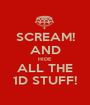 SCREAM! AND HIDE  ALL THE 1D STUFF! - Personalised Poster A1 size
