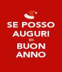 SE POSSO AUGURI DI BUON ANNO - Personalised Poster A1 size