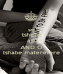 se tshepe Ope AND O tshabe maferefere - Personalised Poster A1 size