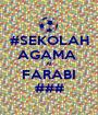 #SEKOLAH AGAMA  Al FARABI ### - Personalised Poster A1 size
