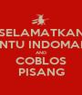SELAMATKAN PINTU INDOMART AND COBLOS PISANG - Personalised Poster A1 size