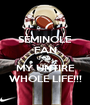 SEMINOLE FAN FOR MY UNTIRE WHOLE LIFE!!! - Personalised Poster A1 size
