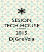 SESION  TECH HOUSE  ENERO  2015  DjGreVzla  - Personalised Poster A1 size