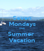 Seven Mondays Until Summer  Vacation - Personalised Poster A1 size