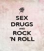 SEX DRUGS AND ROCK 'N ROLL - Personalised Poster A1 size