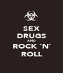SEX DRUGS AND ROCK `N` ROLL - Personalised Poster A1 size