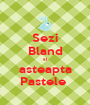 Sezi Bland si asteapta Pastele  - Personalised Poster A1 size