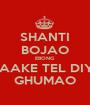 SHANTI BOJAO EBONG NAAKE TEL DIYE GHUMAO - Personalised Poster A1 size