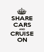 SHARE CARS AND CRUISE ON - Personalised Poster A1 size
