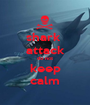 shark  attack do not keep calm - Personalised Poster A1 size