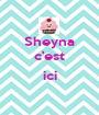 Sheyna c'est  ici  - Personalised Poster A1 size