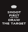SHOOT FIRST AND THEN DRAW THE TARGET - Personalised Poster A1 size