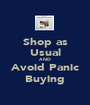 Shop as Usual AND Avoid Panic Buying - Personalised Poster A1 size