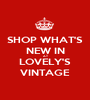 SHOP WHAT'S NEW IN AT LOVELY'S VINTAGE - Personalised Poster A1 size
