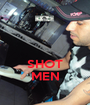 SHOT MEN - Personalised Poster A1 size