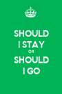 SHOULD I STAY OR SHOULD I GO - Personalised Poster A1 size