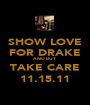 SHOW LOVE FOR DRAKE AND BUY TAKE CARE 11.15.11 - Personalised Poster A1 size