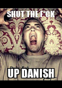 SHUT THE F*CK UP DANISH - Personalised Poster A1 size