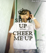 SHUT UP AND CHEER ME UP - Personalised Poster A1 size