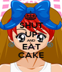 SHUT UP AND EAT CAKE - Personalised Poster A1 size