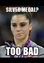 SILVER MEDAL? TOO BAD - Personalised Poster A1 size