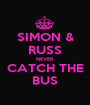 SIMON & RUSS NEVER CATCH THE BUS - Personalised Poster A1 size