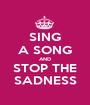 SING A SONG AND STOP THE SADNESS - Personalised Poster A1 size