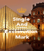 Single  And Fabulous  Exclamation  Mark - Personalised Poster A1 size