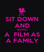 SIT DOWN AND WATCH A  FILM AS A FAMILY - Personalised Poster A1 size