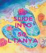 SLIDE INTO  50  L'TANYA - Personalised Poster A1 size