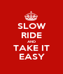 SLOW RIDE AND TAKE IT EASY - Personalised Poster A1 size