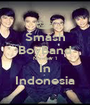 Smash BoyBand Number 1 In Indonesia - Personalised Poster A1 size