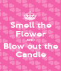 Smell the Flower AND Blow out the Candle - Personalised Poster A1 size
