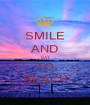 SMILE AND EAT TO BEACH - Personalised Poster A1 size