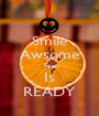 Smile Awsome Fun Is READY - Personalised Poster A1 size