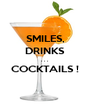 SMILES, DRINKS . . .  COCKTAILS !   - Personalised Poster A1 size