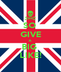 SO  GIVE A  BIG  LIKE! - Personalised Poster A1 size