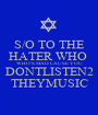 S/O TO THE HATER WHO  WHO'S MAD CAUSE YOU DONTLISTEN2 THEYMUSIC - Personalised Poster A1 size