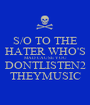 S/O TO THE HATER WHO'S  MAD CAUSE YOU DONTLISTEN2 THEYMUSIC - Personalised Poster A1 size