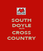 SOUTH DOYLE RUN CROSS COUNTRY - Personalised Poster A1 size