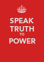 SPEAK TRUTH TO POWER  - Personalised Poster A1 size