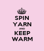 SPIN YARN AND KEEP WARM - Personalised Poster A1 size