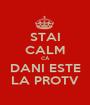 STAI CALM CĂ DANI ESTE LA PROTV - Personalised Poster A1 size