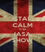 STAI  CALM O SA IASA SHOW - Personalised Poster A1 size
