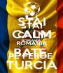 STAI CALM ROMANIA  PE FEROE  - Personalised Poster A1 size