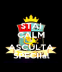 STAI CALM SI ASCULTA SPECIIal - Personalised Poster A1 size